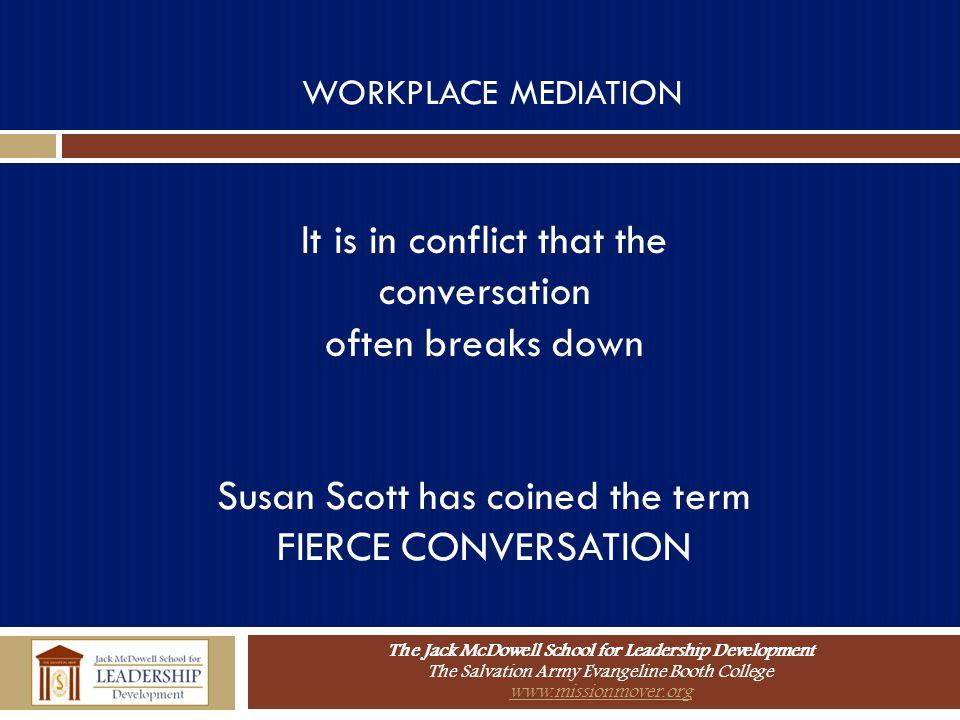 It is in conflict that the conversation often breaks down