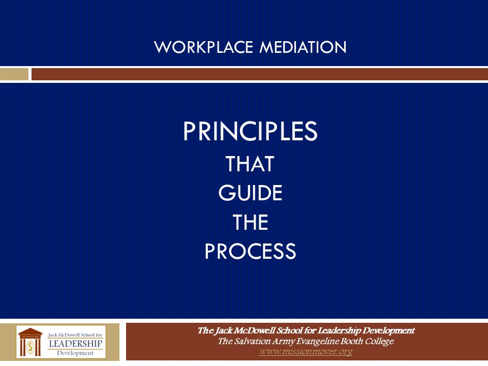 WORKPLACE MEDIATION PRINCIPLES THAT GUIDE THE PROCESS