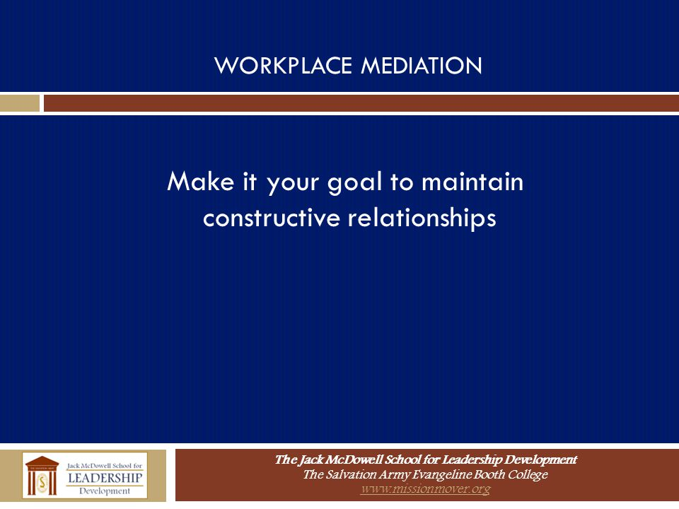 Make it your goal to maintain constructive relationships