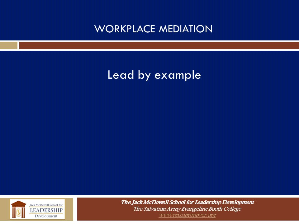 WORKPLACE MEDIATION Lead by example