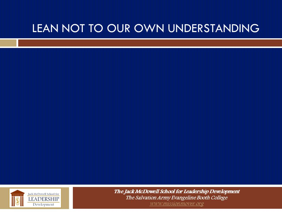 LEAN NOT TO OUR OWN UNDERSTANDING