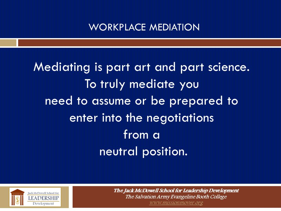 Mediating is part art and part science. To truly mediate you