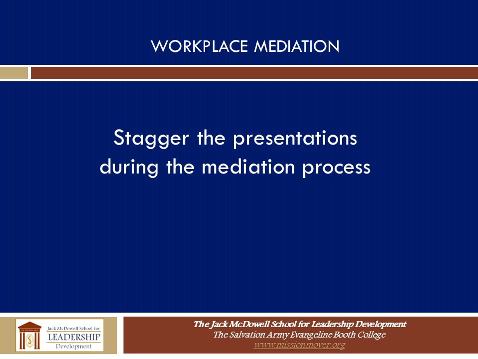 Stagger the presentations during the mediation process