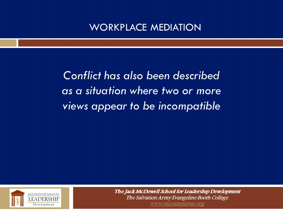 Conflict has also been described as a situation where two or more