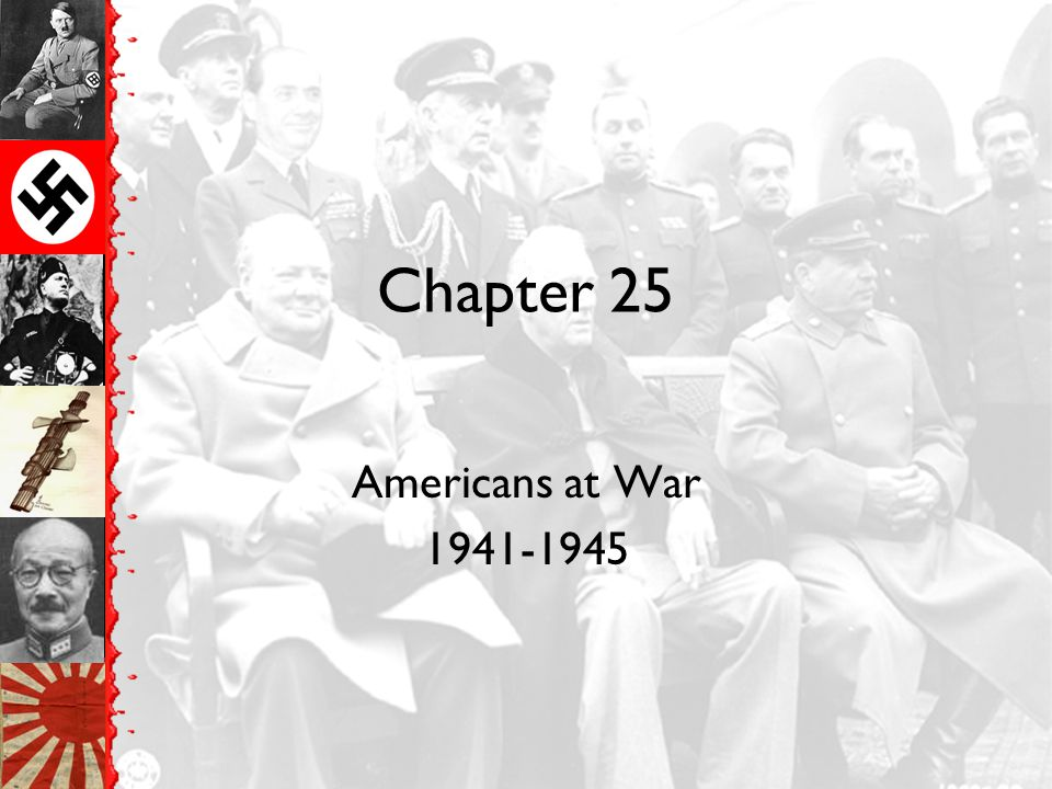 Chapter 25 Americans at War 1941-1945