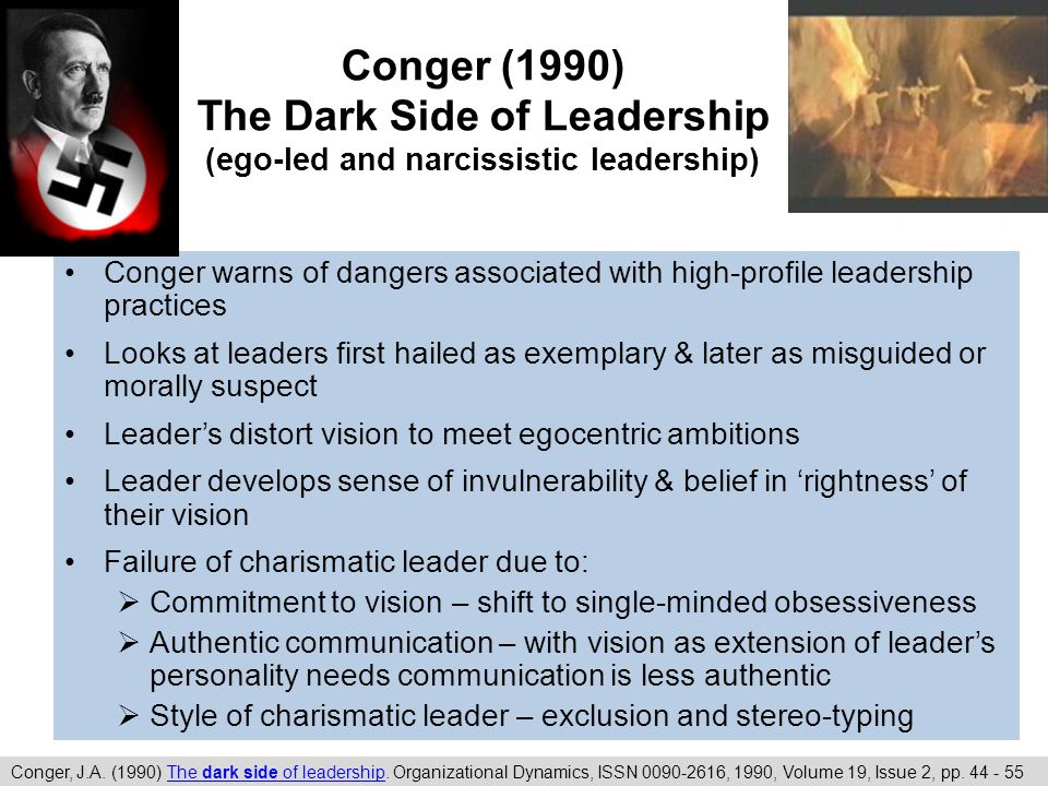 Conger (1990) The Dark Side of Leadership (ego-led and narcissistic leadership)