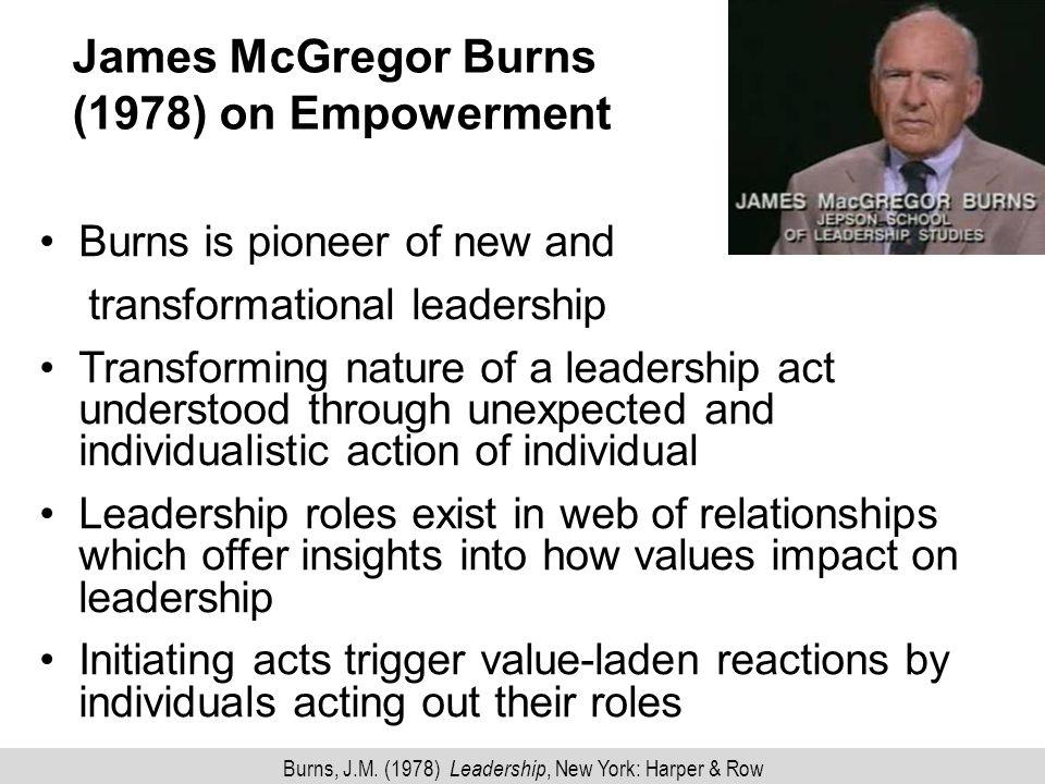 James McGregor Burns (1978) on Empowerment