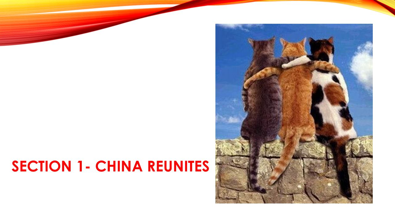 Section 1- China reunites