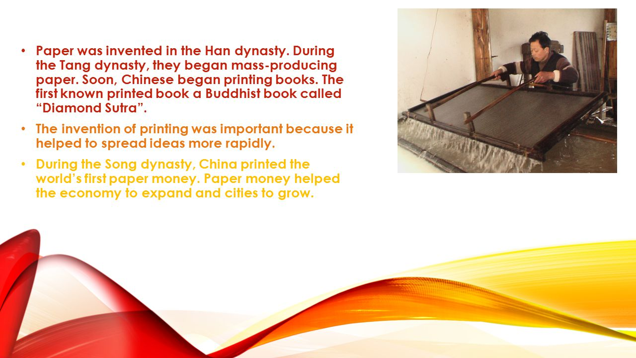 Paper was invented in the Han dynasty