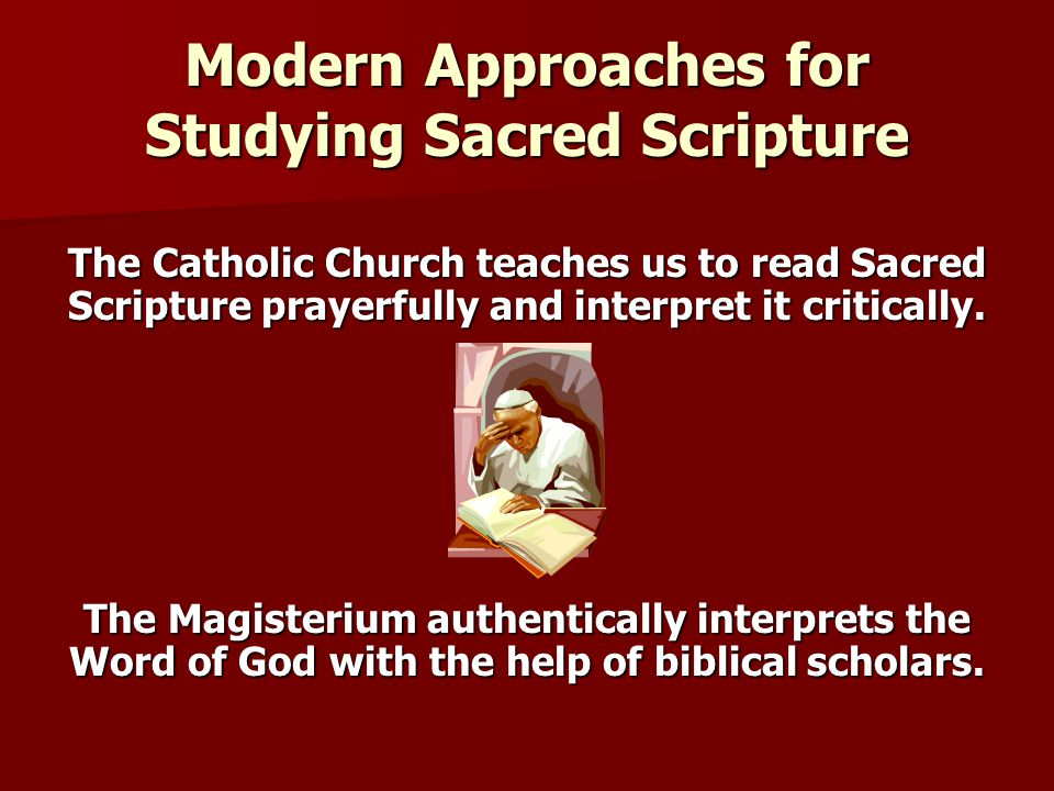 Modern Approaches for Studying Sacred Scripture