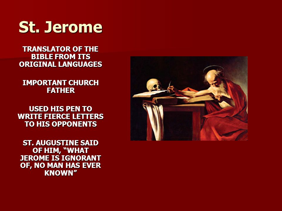 St. Jerome TRANSLATOR OF THE BIBLE FROM ITS ORIGINAL LANGUAGES