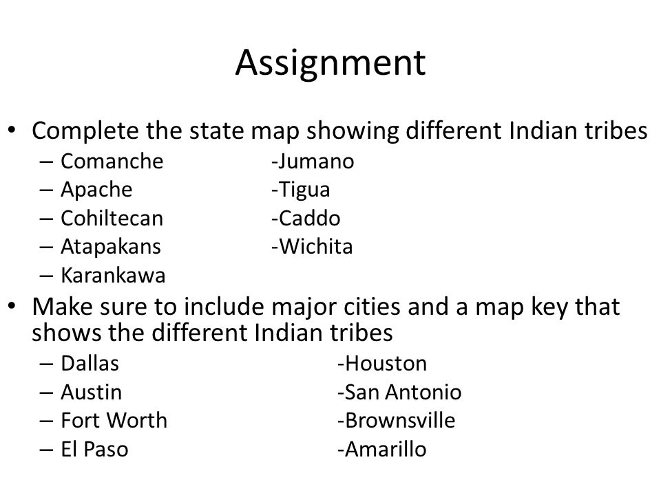 Assignment Complete the state map showing different Indian tribes