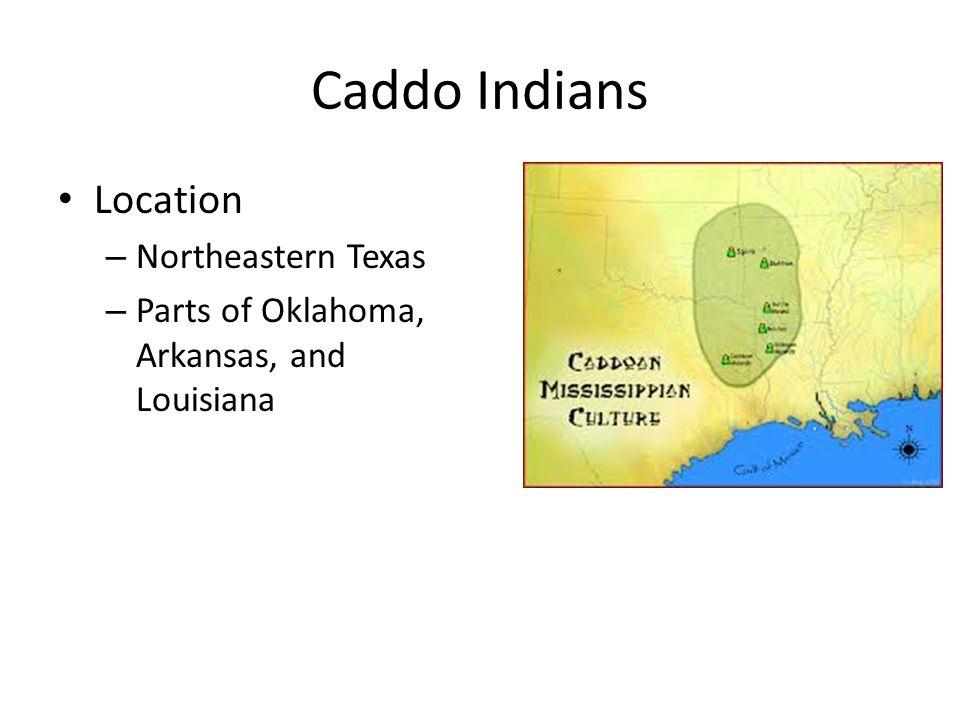 Caddo Indians Location Northeastern Texas