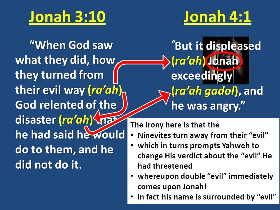 Jonah 3:10 Jonah 4:1.