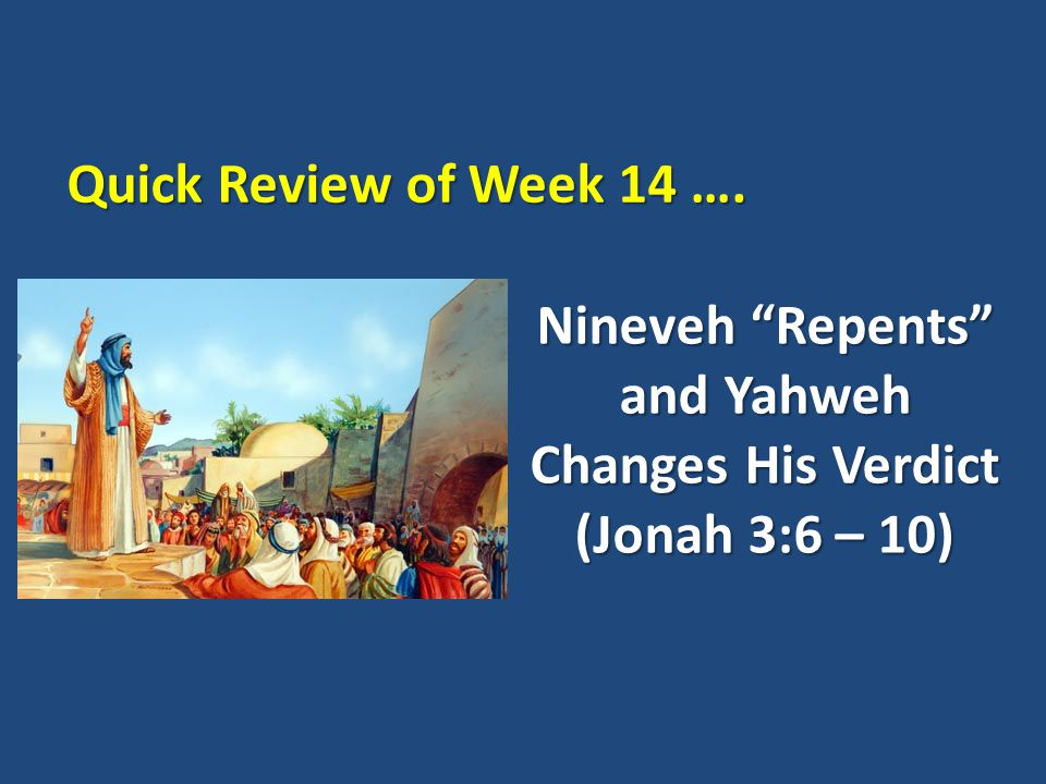 Nineveh Repents and Yahweh Changes His Verdict (Jonah 3:6 – 10)