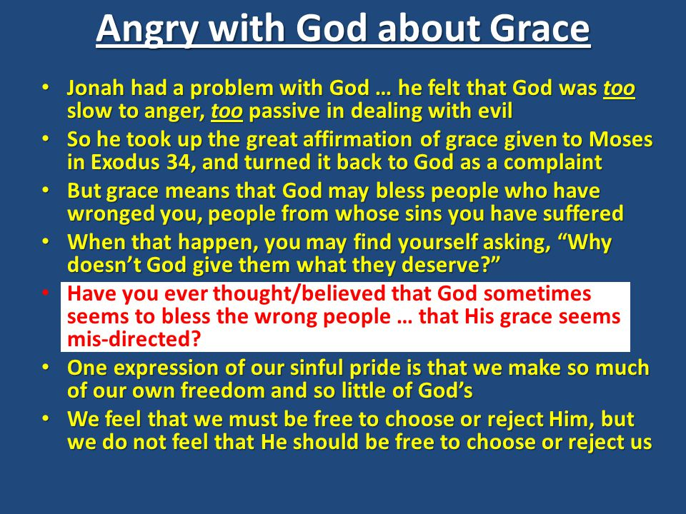 Angry with God about Grace