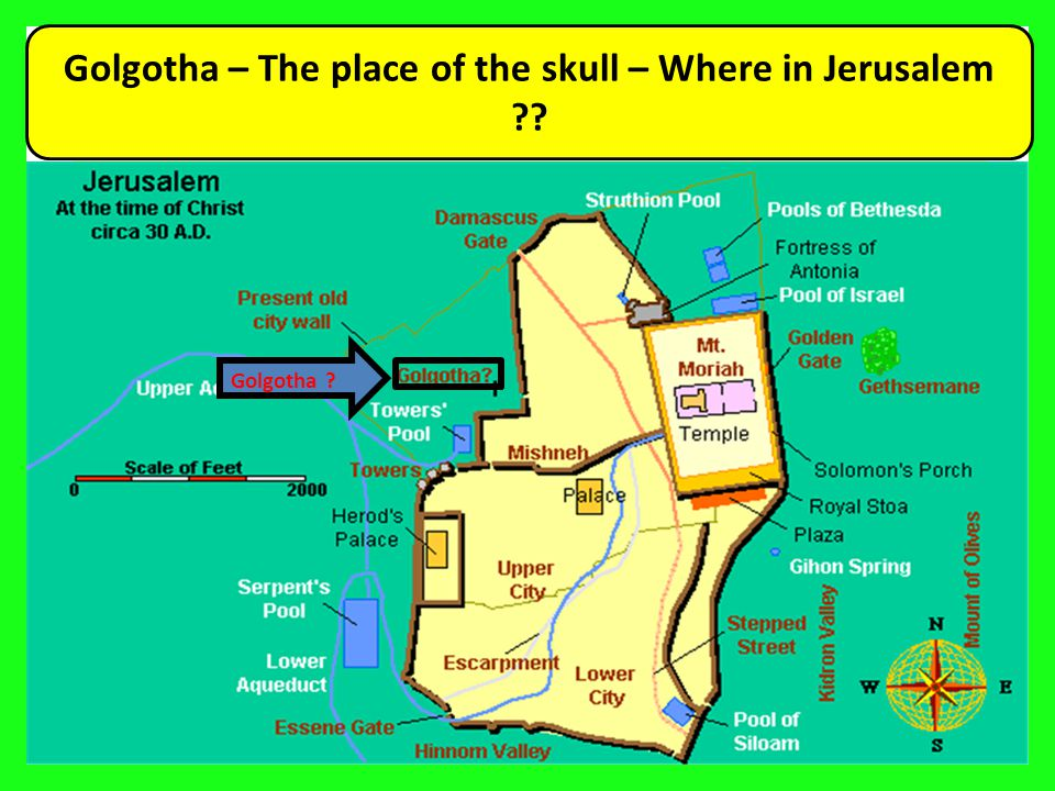 Golgotha – The place of the skull – Where in Jerusalem