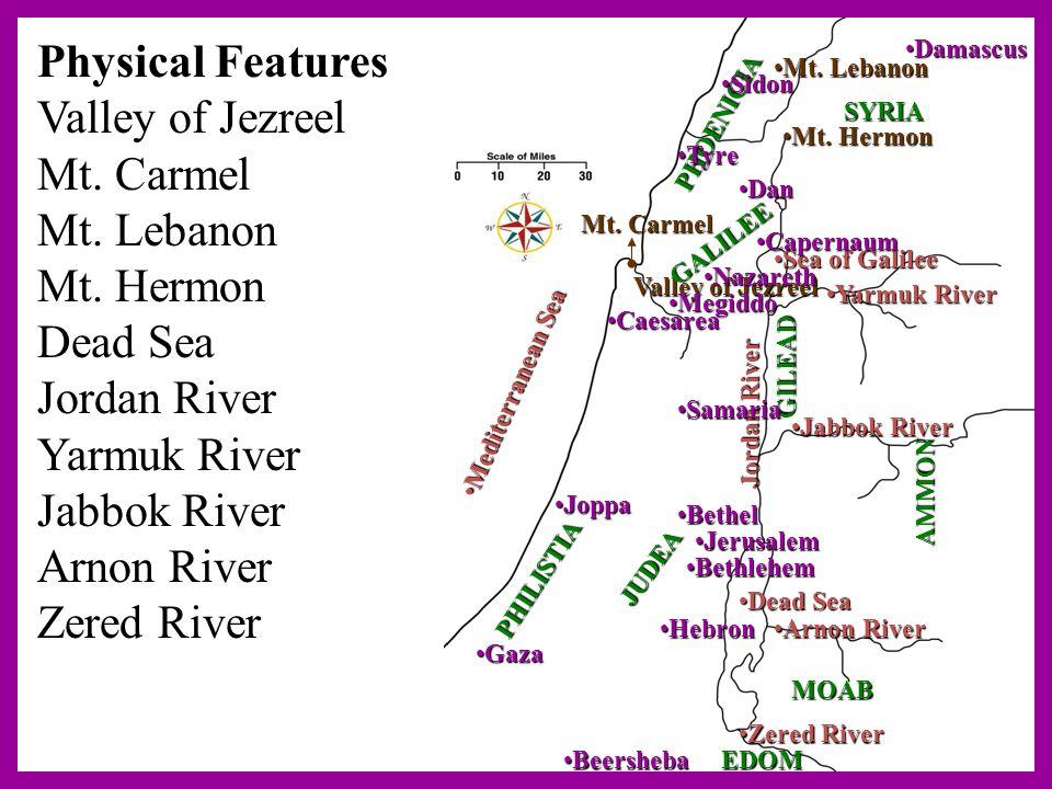 Physical Features Valley of Jezreel Mt. Carmel Mt. Lebanon Mt. Hermon