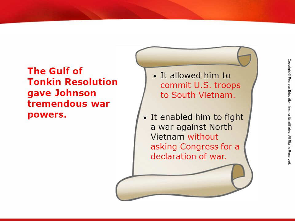 The Gulf of Tonkin Resolution gave Johnson tremendous war powers.