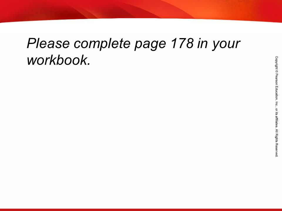 Please complete page 178 in your workbook.