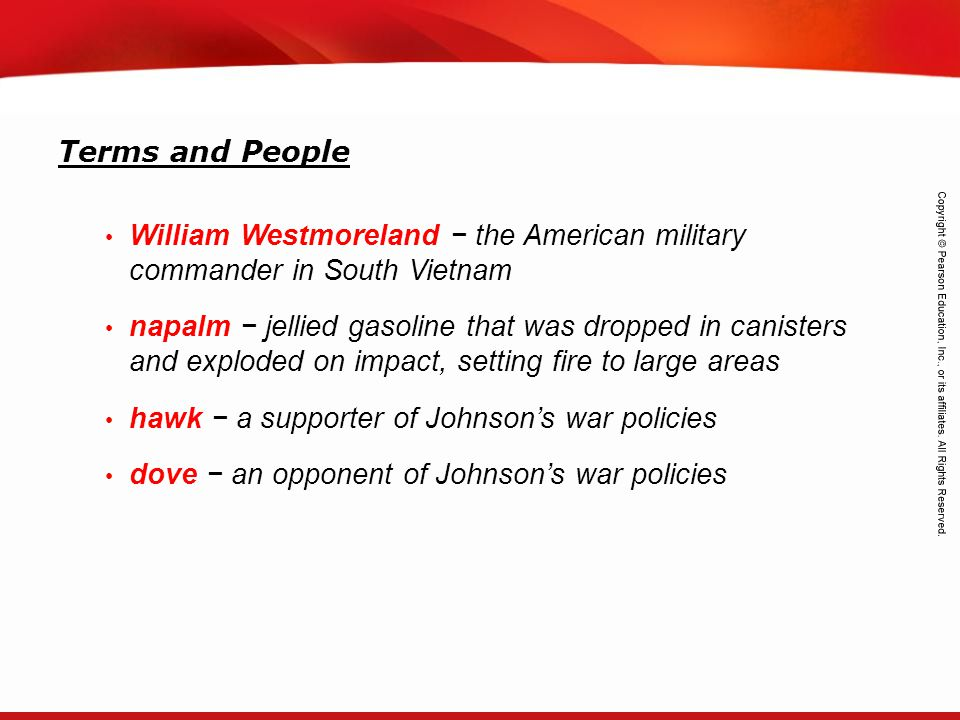 Terms and People William Westmoreland − the American military commander in South Vietnam.