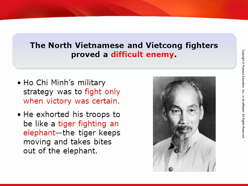 The North Vietnamese and Vietcong fighters proved a difficult enemy.