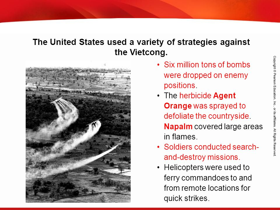 The United States used a variety of strategies against the Vietcong.
