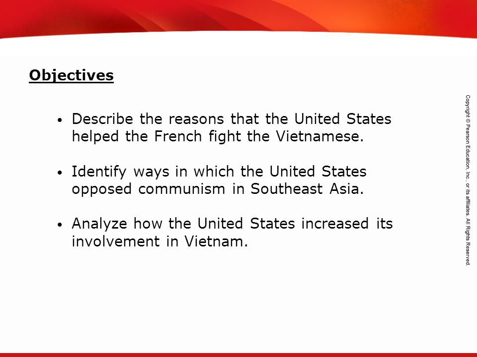 Objectives Describe the reasons that the United States helped the French fight the Vietnamese.