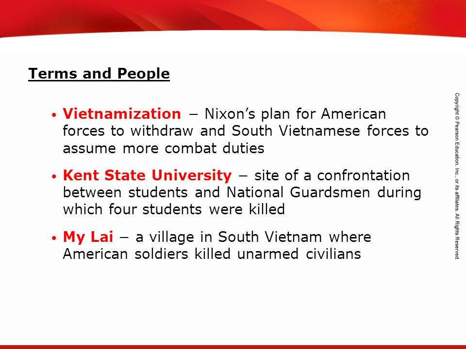 Terms and People Vietnamization − Nixon's plan for American forces to withdraw and South Vietnamese forces to assume more combat duties.