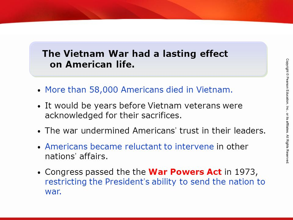 The Vietnam War had a lasting effect on American life.