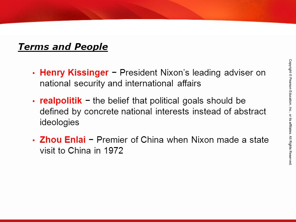 Terms and People Henry Kissinger − President Nixon's leading adviser on national security and international affairs.