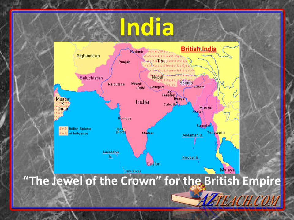 The Jewel of the Crown for the British Empire