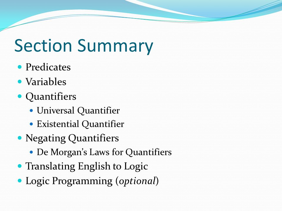 Section Summary Predicates Variables Quantifiers Negating Quantifiers