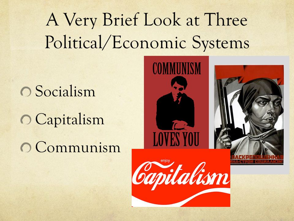 A Very Brief Look at Three Political/Economic Systems