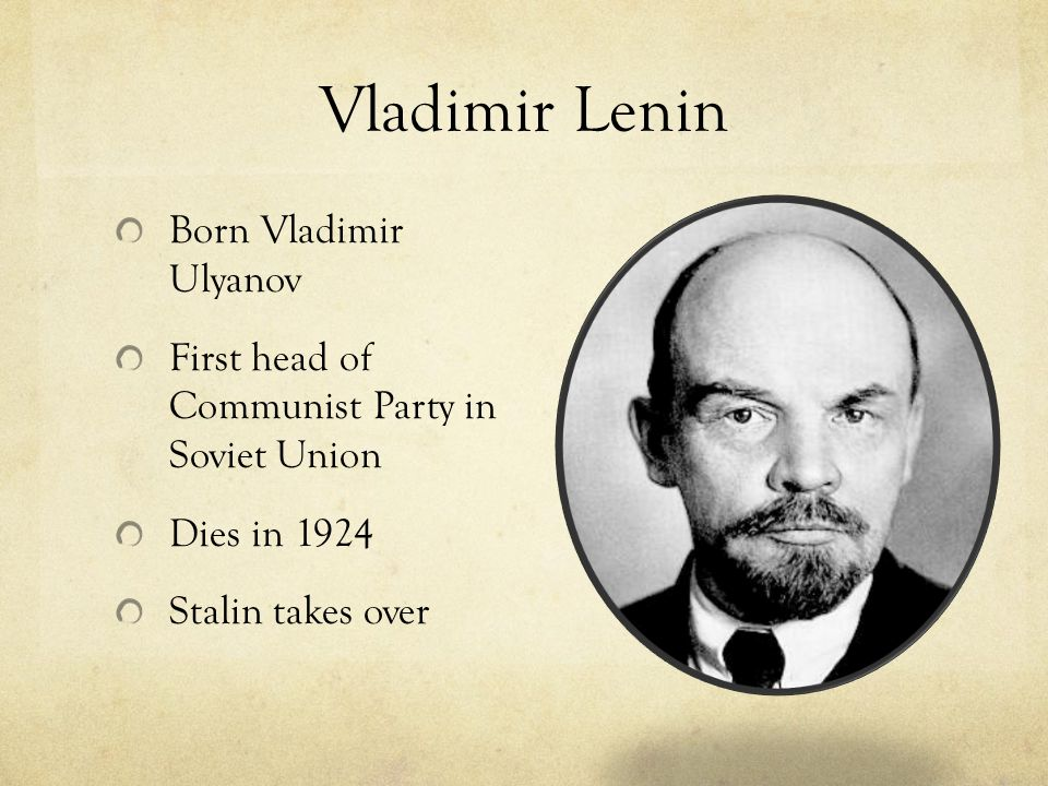 Vladimir Lenin Born Vladimir Ulyanov