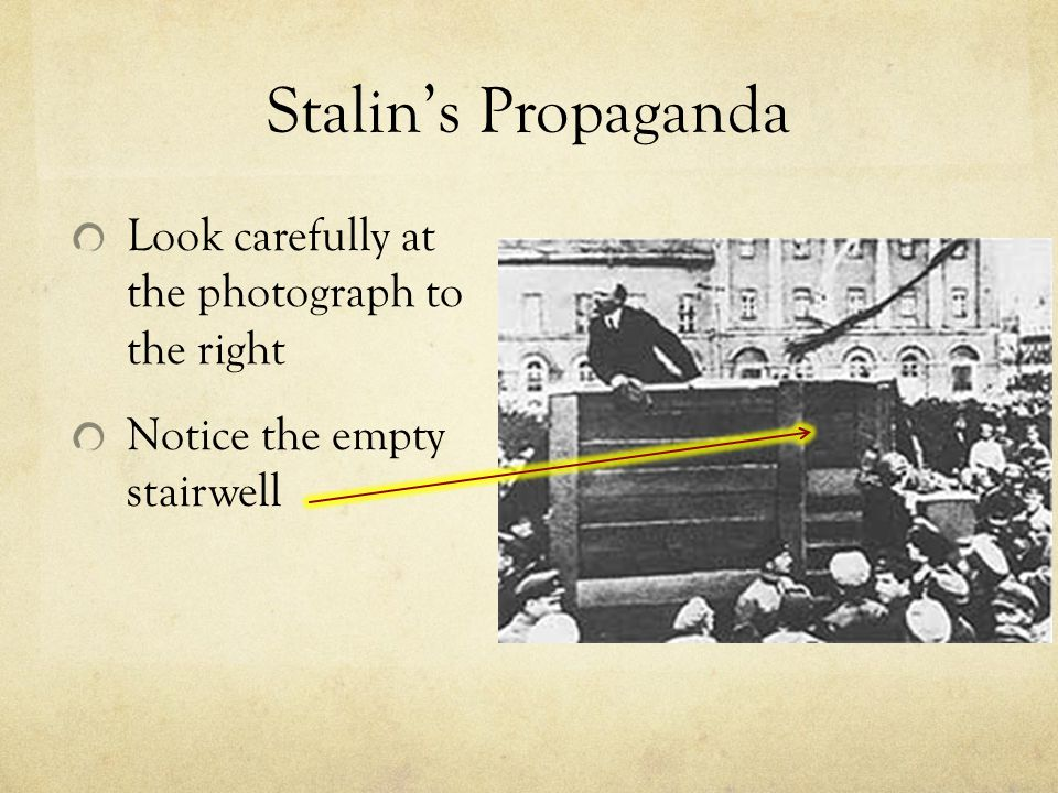 Stalin's Propaganda Look carefully at the photograph to the right