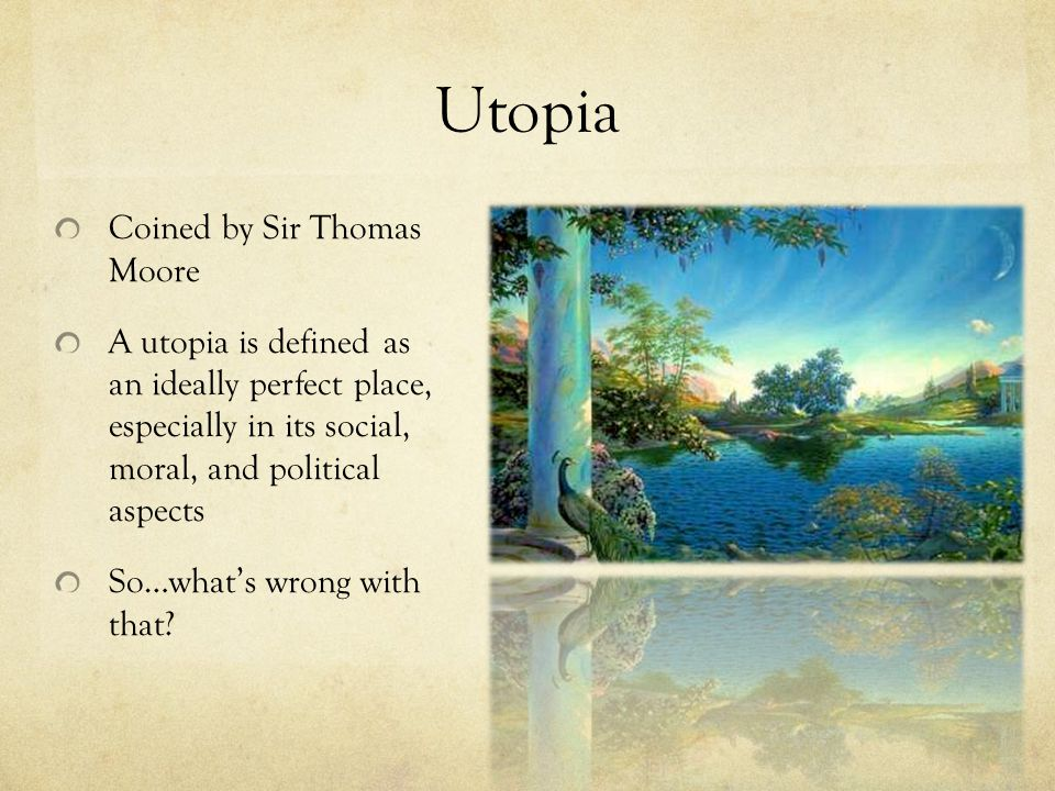 Utopia Coined by Sir Thomas Moore