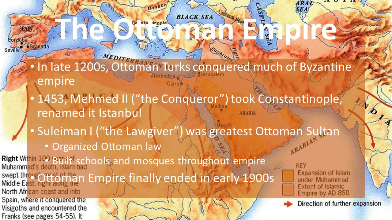 The Ottoman Empire In late 1200s, Ottoman Turks conquered much of Byzantine empire.