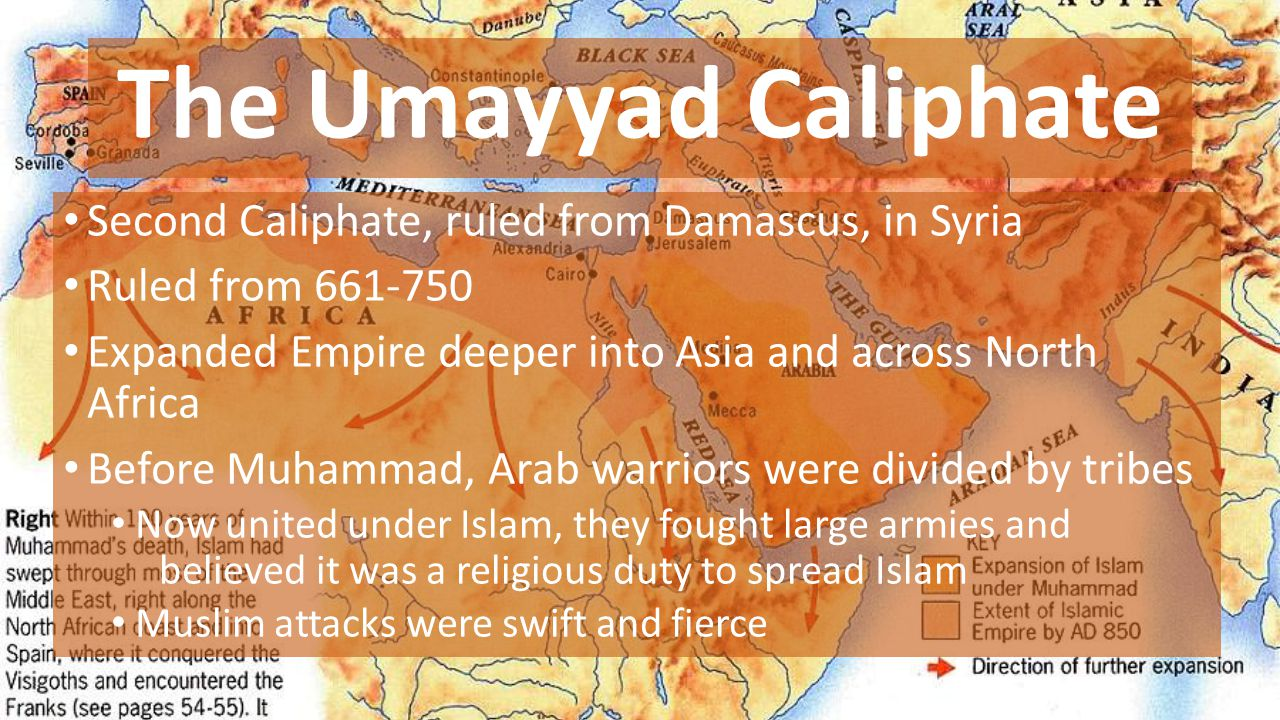 The Umayyad Caliphate Second Caliphate, ruled from Damascus, in Syria