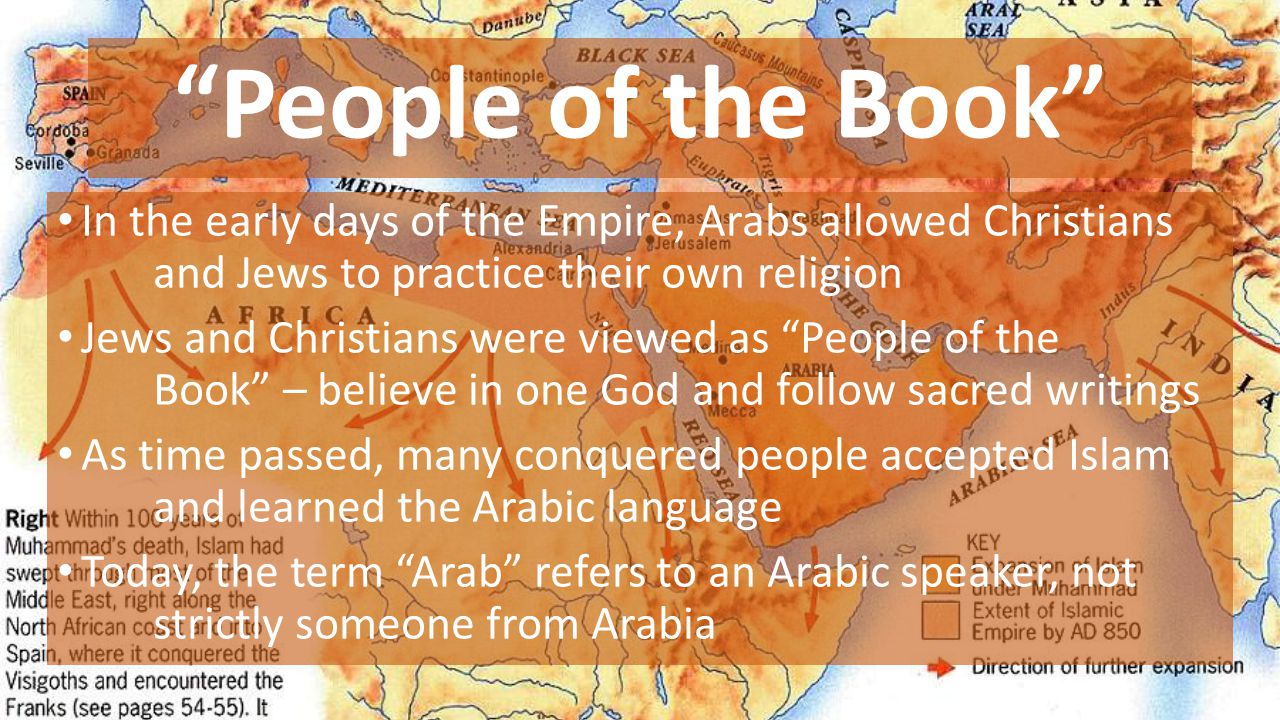 People of the Book In the early days of the Empire, Arabs allowed Christians and Jews to practice their own religion.