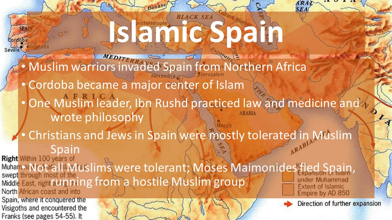 Islamic Spain Muslim warriors invaded Spain from Northern Africa