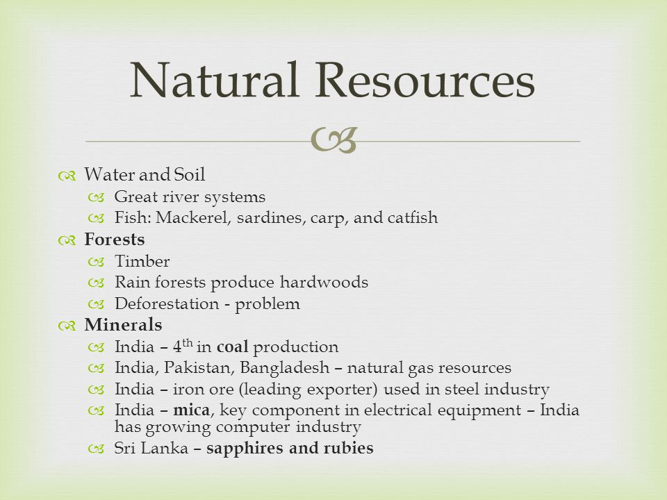Natural Resources Water and Soil Forests Minerals Great river systems