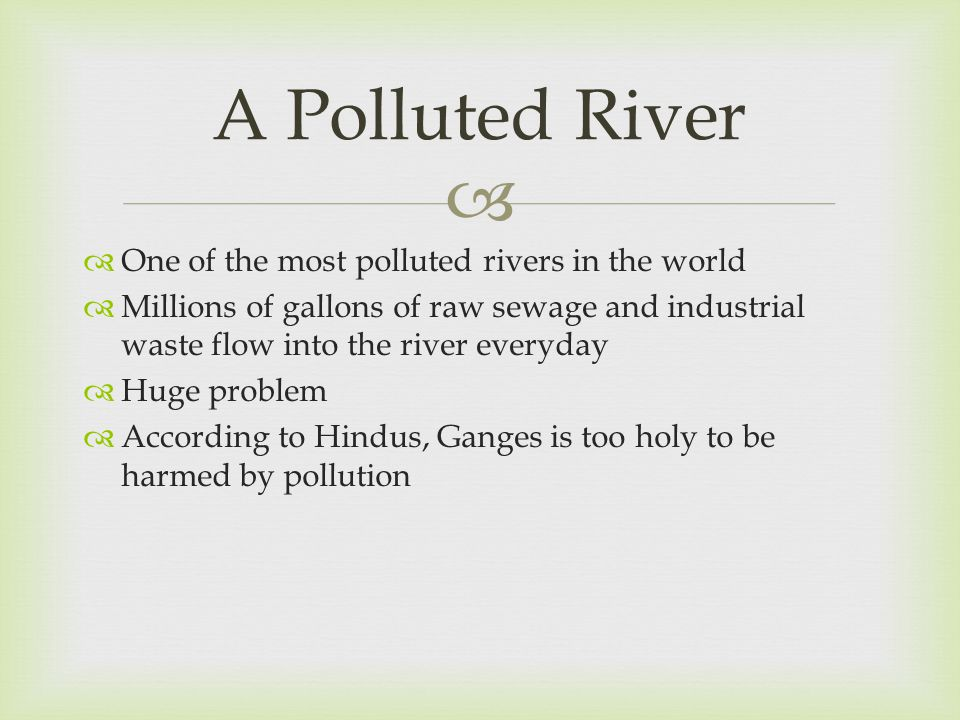 A Polluted River One of the most polluted rivers in the world