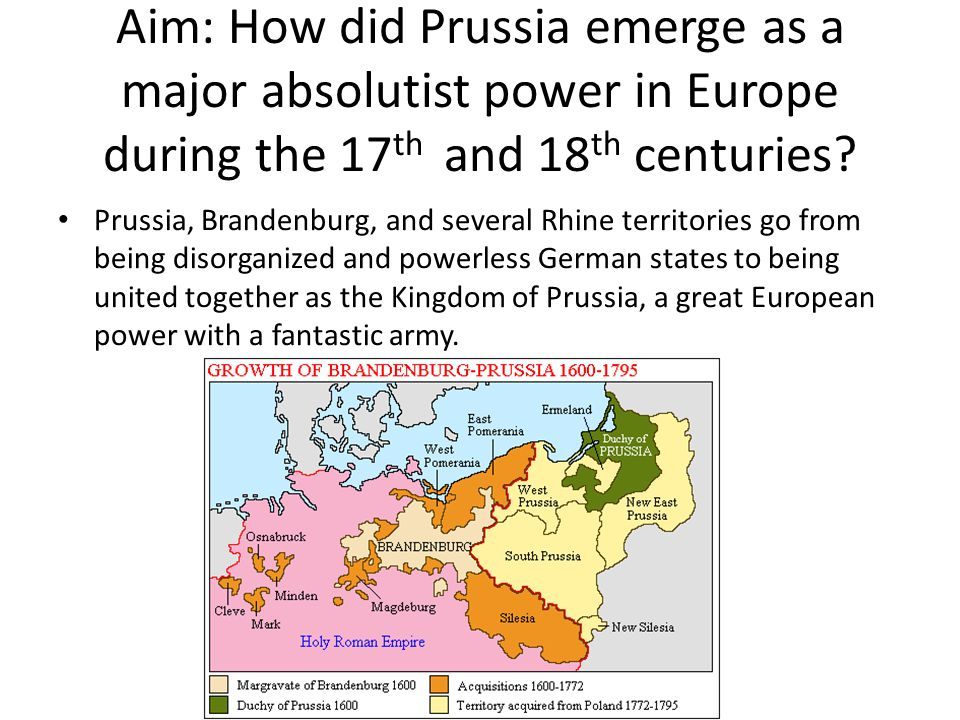 Aim: How did Prussia emerge as a major absolutist power in Europe during the 17th and 18th centuries