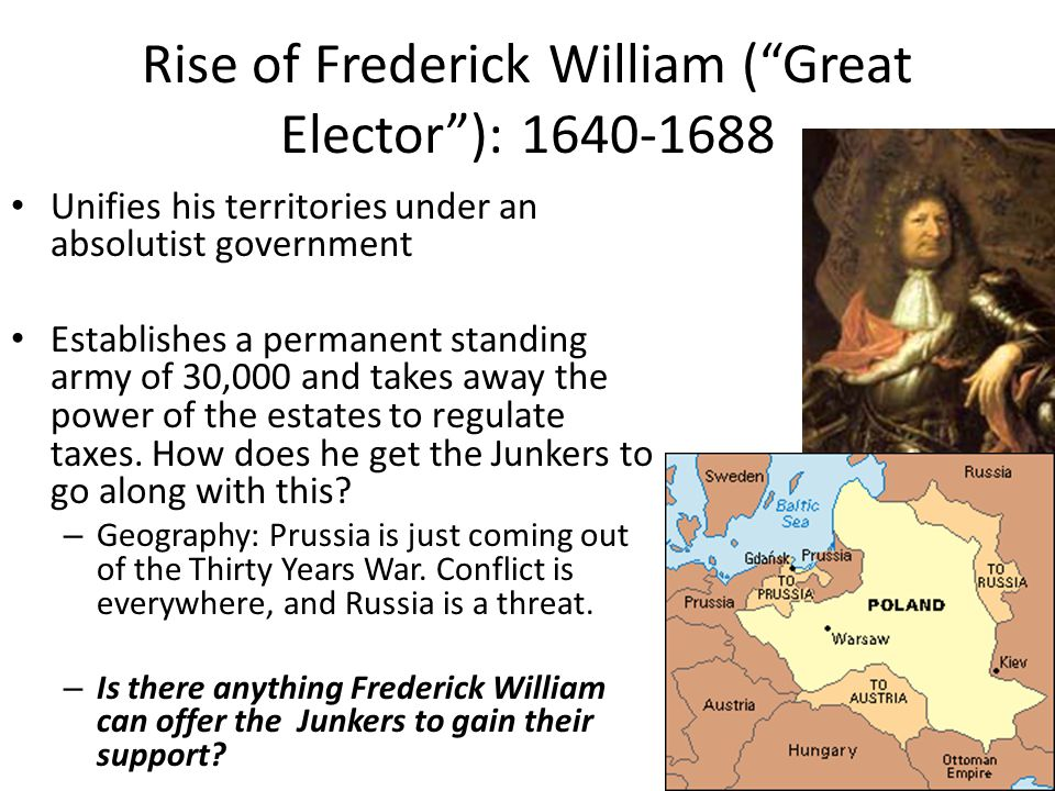 Rise of Frederick William ( Great Elector ): 1640-1688