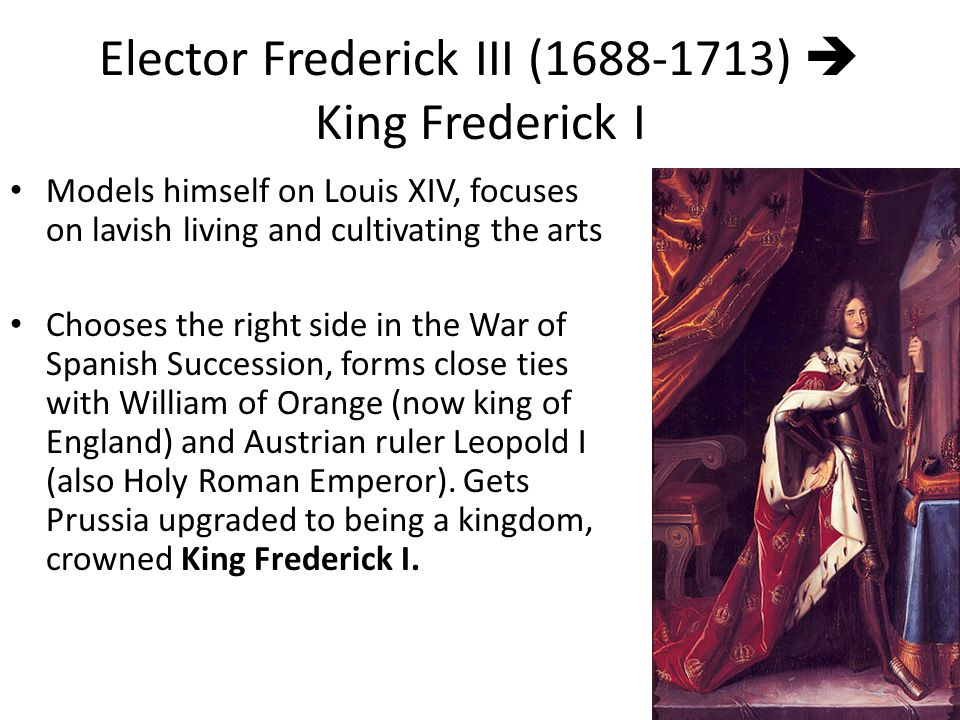 Elector Frederick III (1688-1713)  King Frederick I