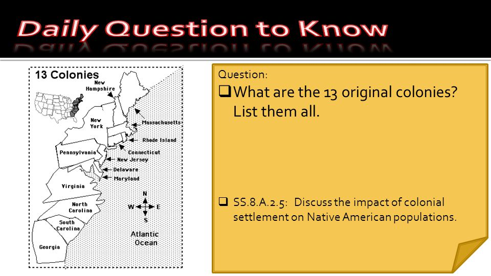 Daily Question to Know Question: What are the 13 original colonies List them all.