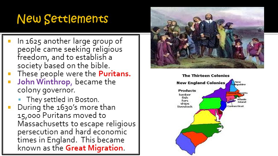 New Settlements In 1625 another large group of people came seeking religious freedom, and to establish a society based on the bible.
