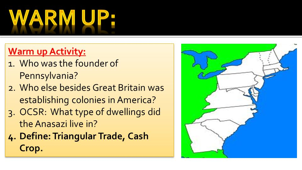 Warm Up: Warm up Activity: Who was the founder of Pennsylvania