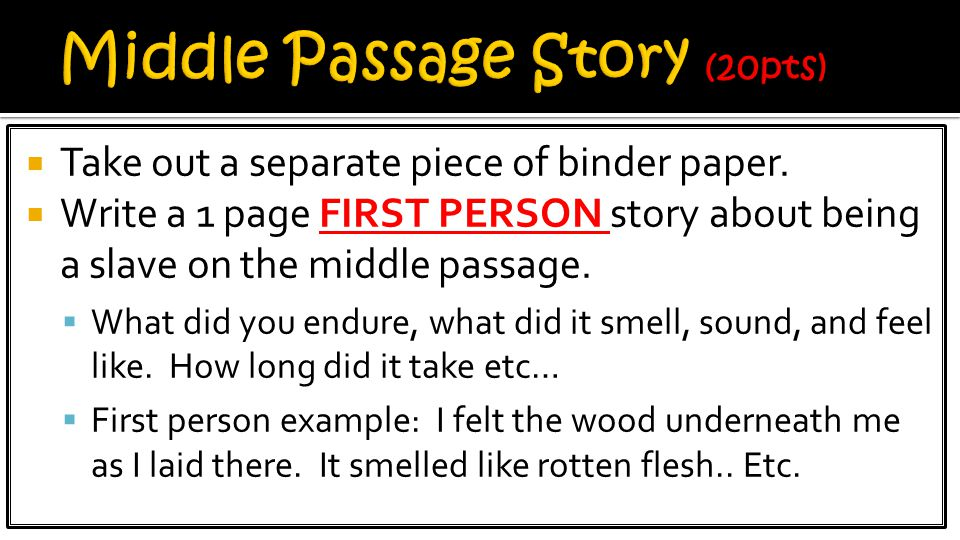 Middle Passage Story (20pts)